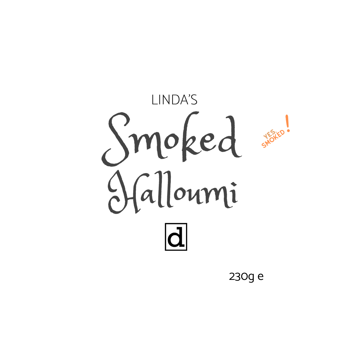 a label that reads Linda's Smoked Halloumi